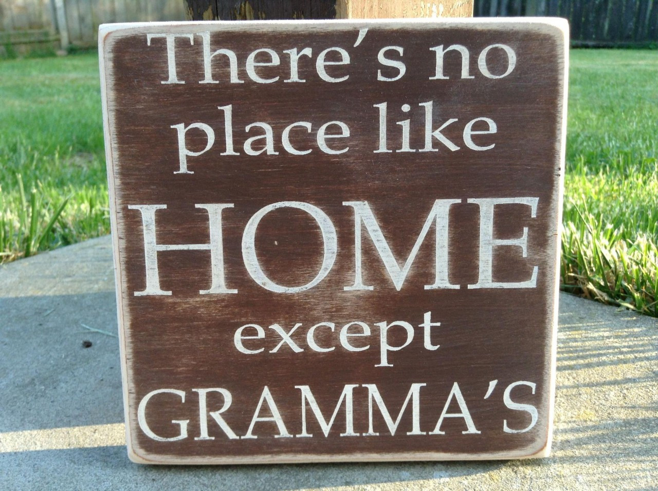 There's No Place Like Home Except Gramma's sign