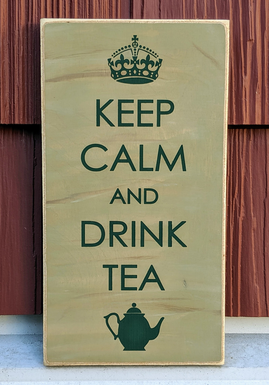 Keep Calm and Drink Tea wood sign