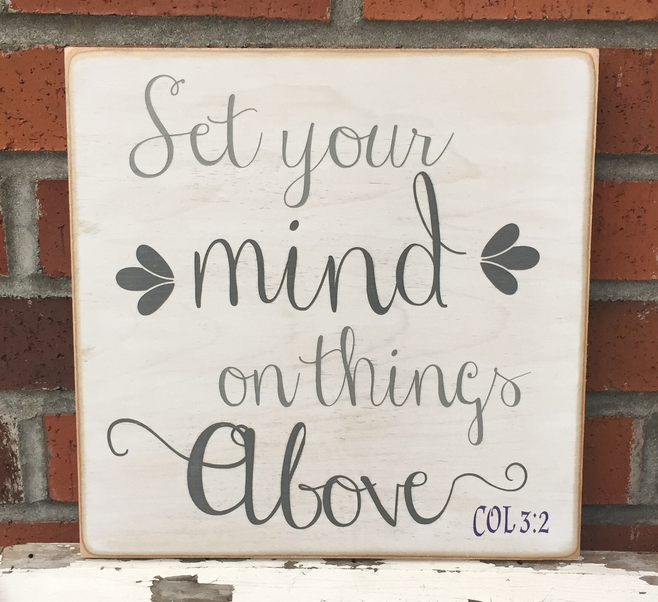 Set Your Mind On Things Above - Wood Sign