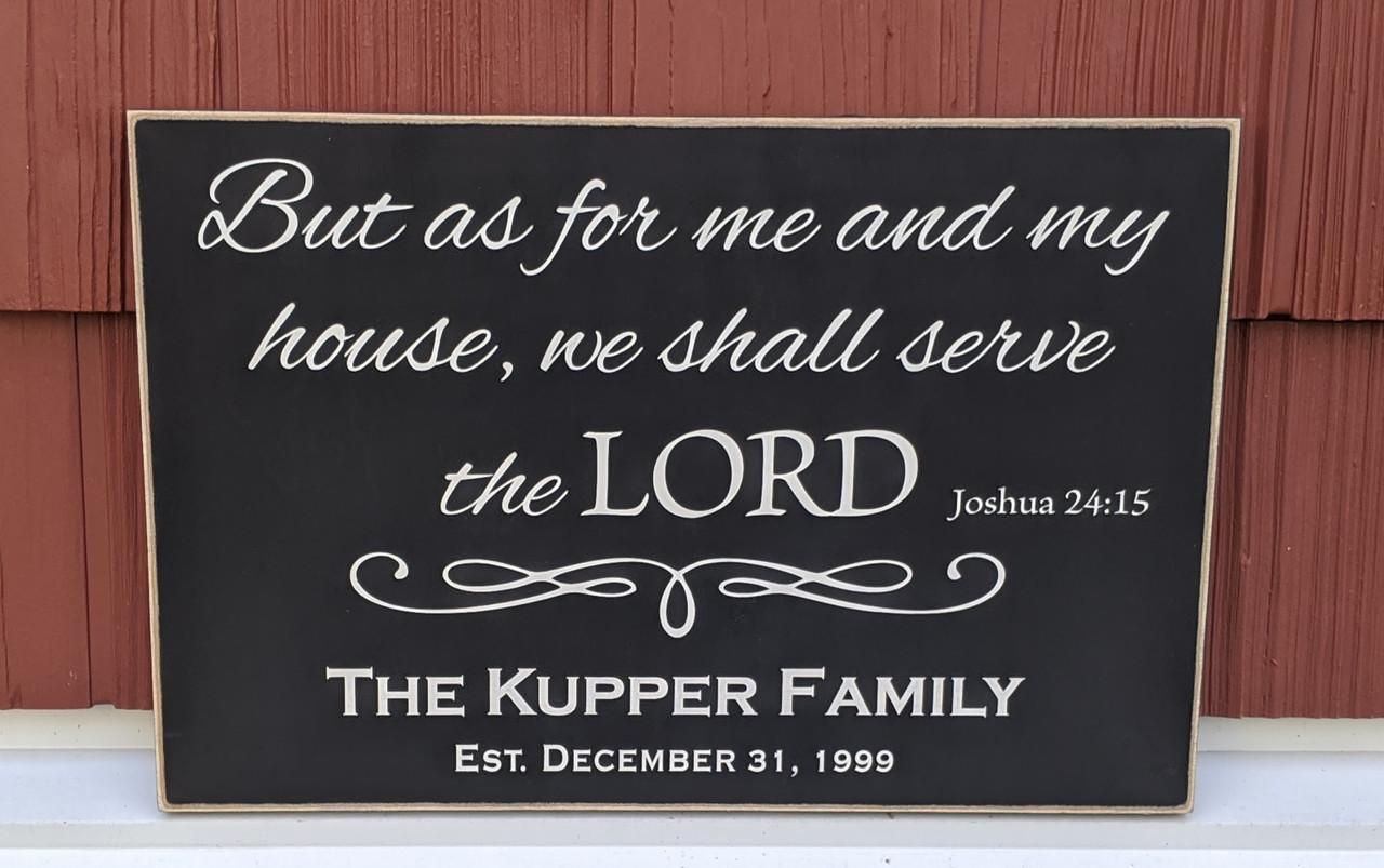 But As For Me And My House We Shall Serve The Lord Sign