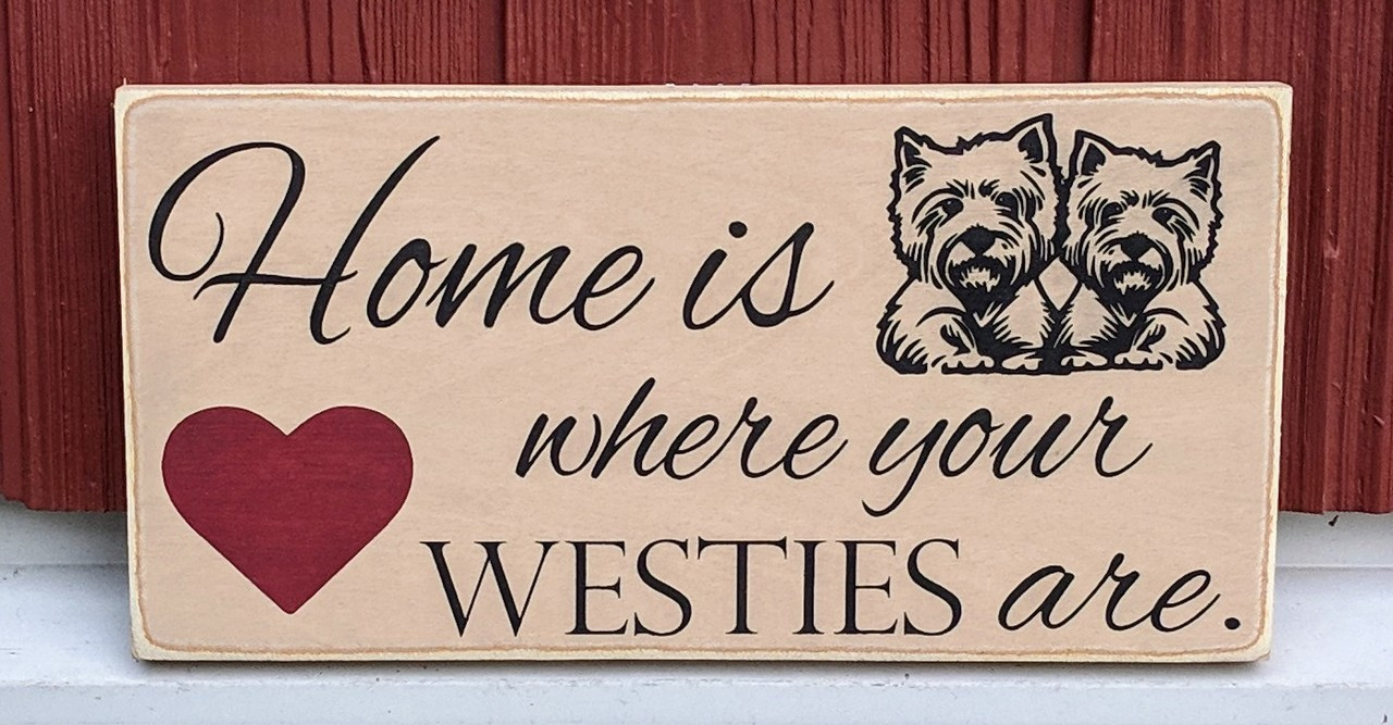 Home is where your westies are