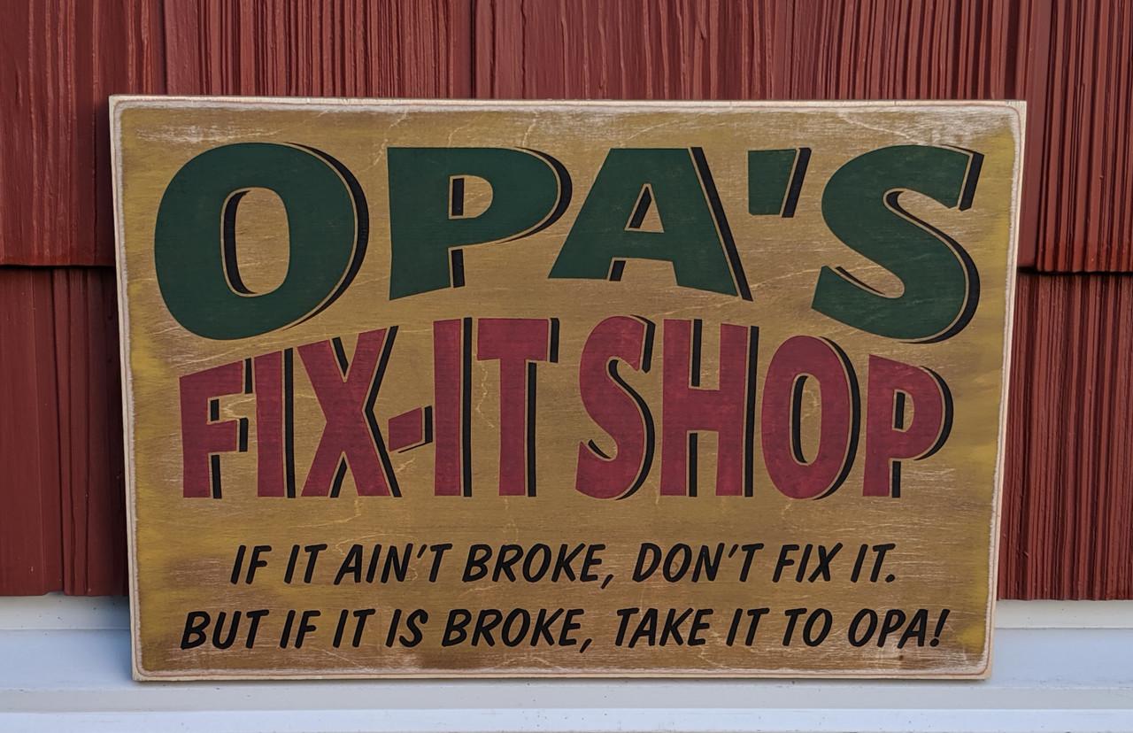 Opa's fix it shop rustic sign