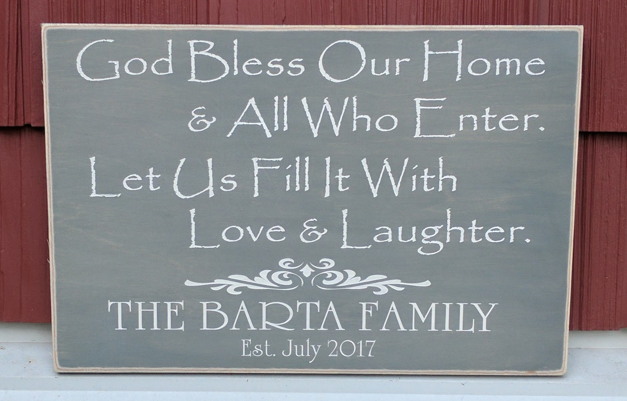 God Bless Our Home & All Who Enter. Let Us Fill It With Love & Laughter - Personalized Family Sign with Established Date