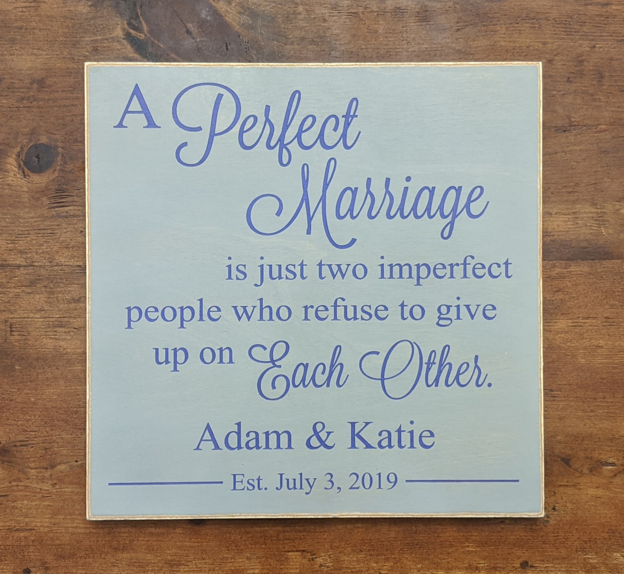 Personalized Anniversary Couple Sign - A Perfect Marriage is just two imperfect people who refuse to give up on each other