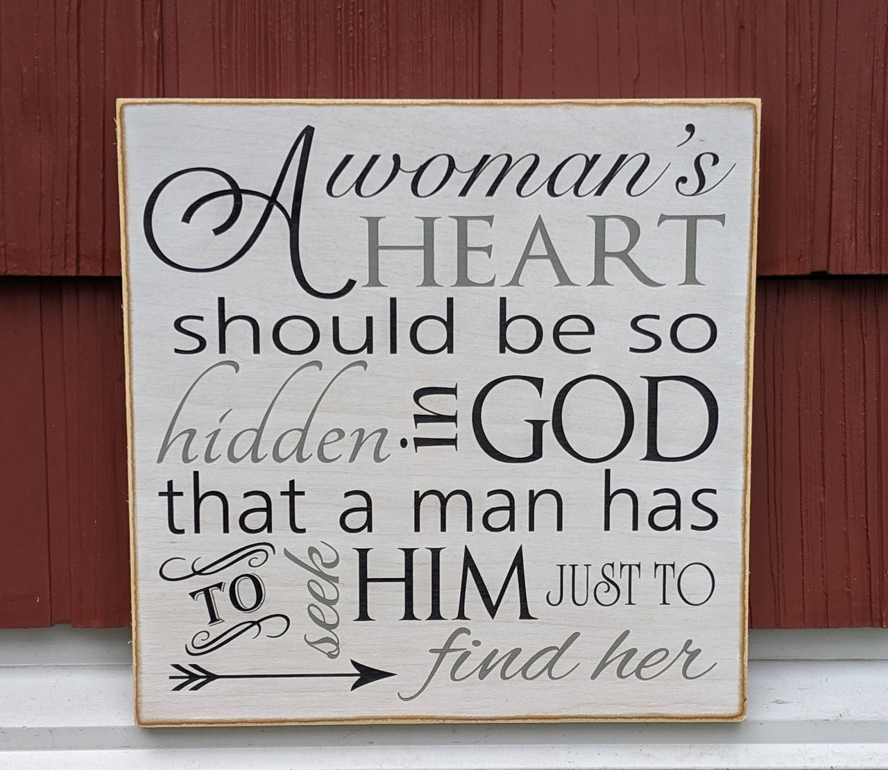 A woman's heart should be so hidden in God that a man has to seek Him just to find her - custom wood sign