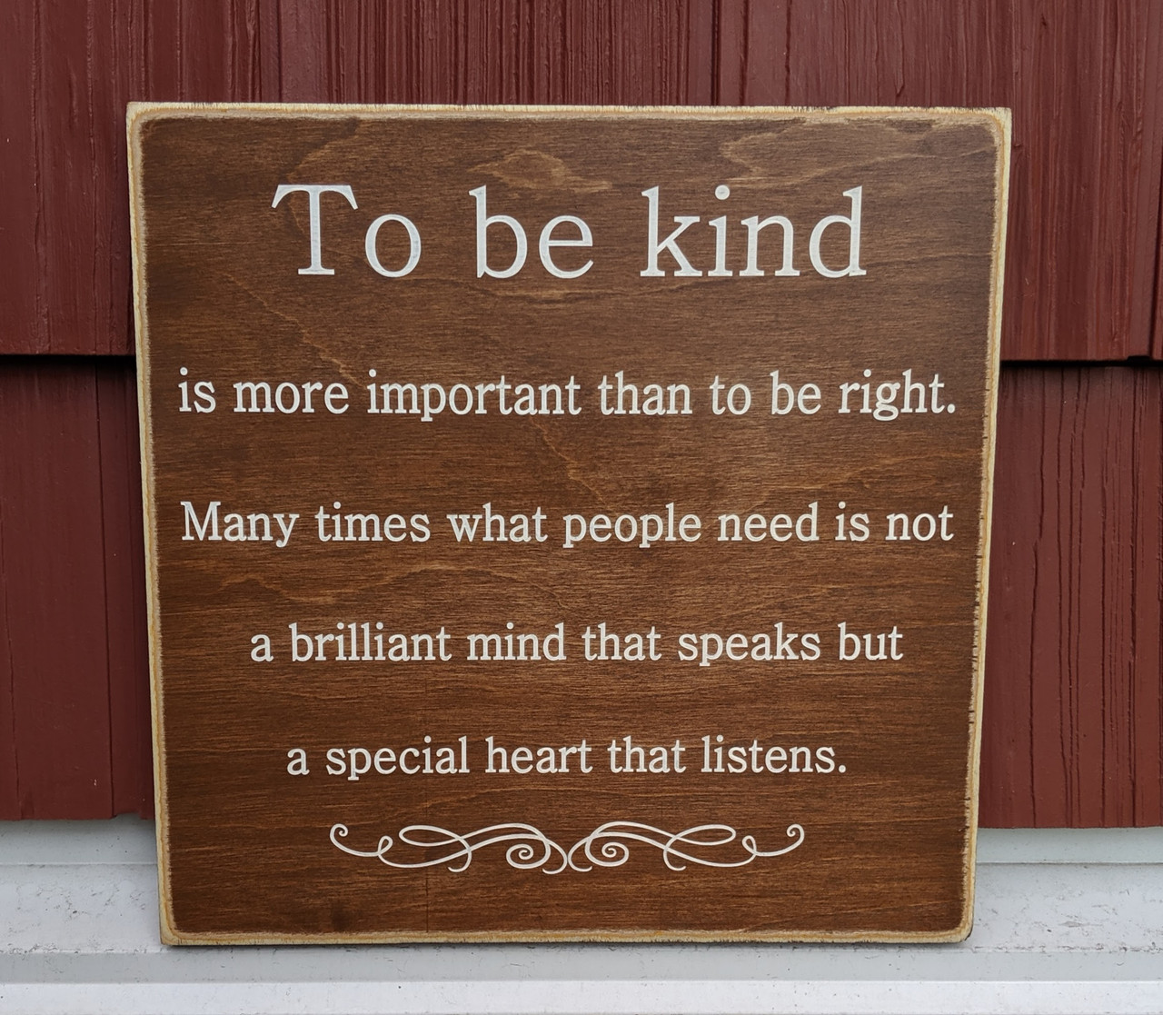 To be kind is more important than to be right - wood sign