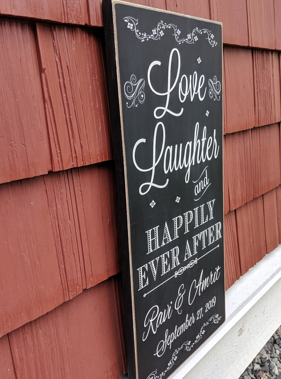 Love Laughter and Happily Ever After Personalized Sign - side view
