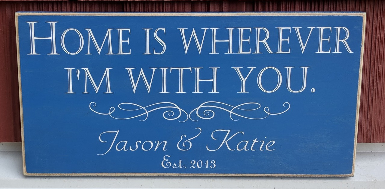 Home Is Wherever I'm With You - couple's name sign