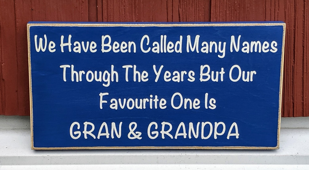 We have been called many names through the years, but our favourite one is Gran and Grandpa