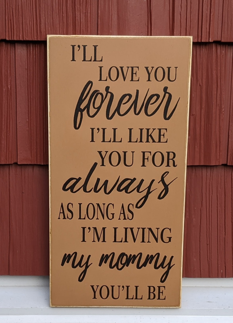 I'll love you for always I'll like you for always as long as i'm living my mommy you'll be - Golden brown