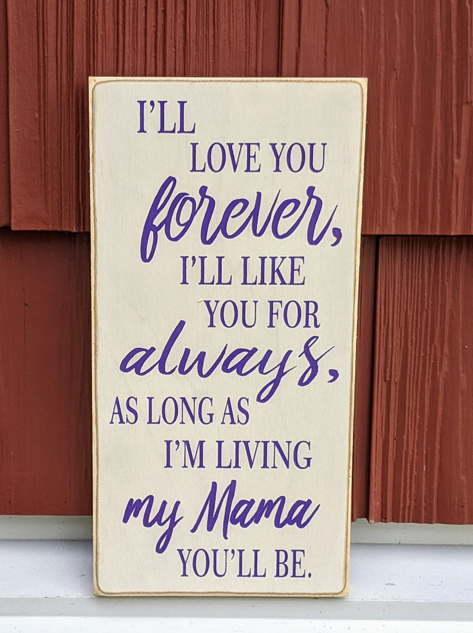 I'll Love You Forever I'll Like You For Always - Wood Sign
