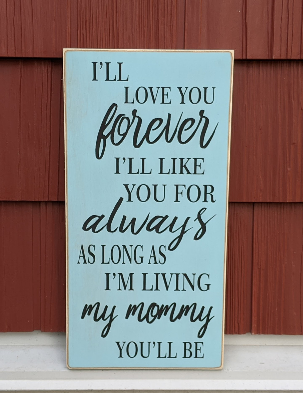 I'll love you forever - wood sign