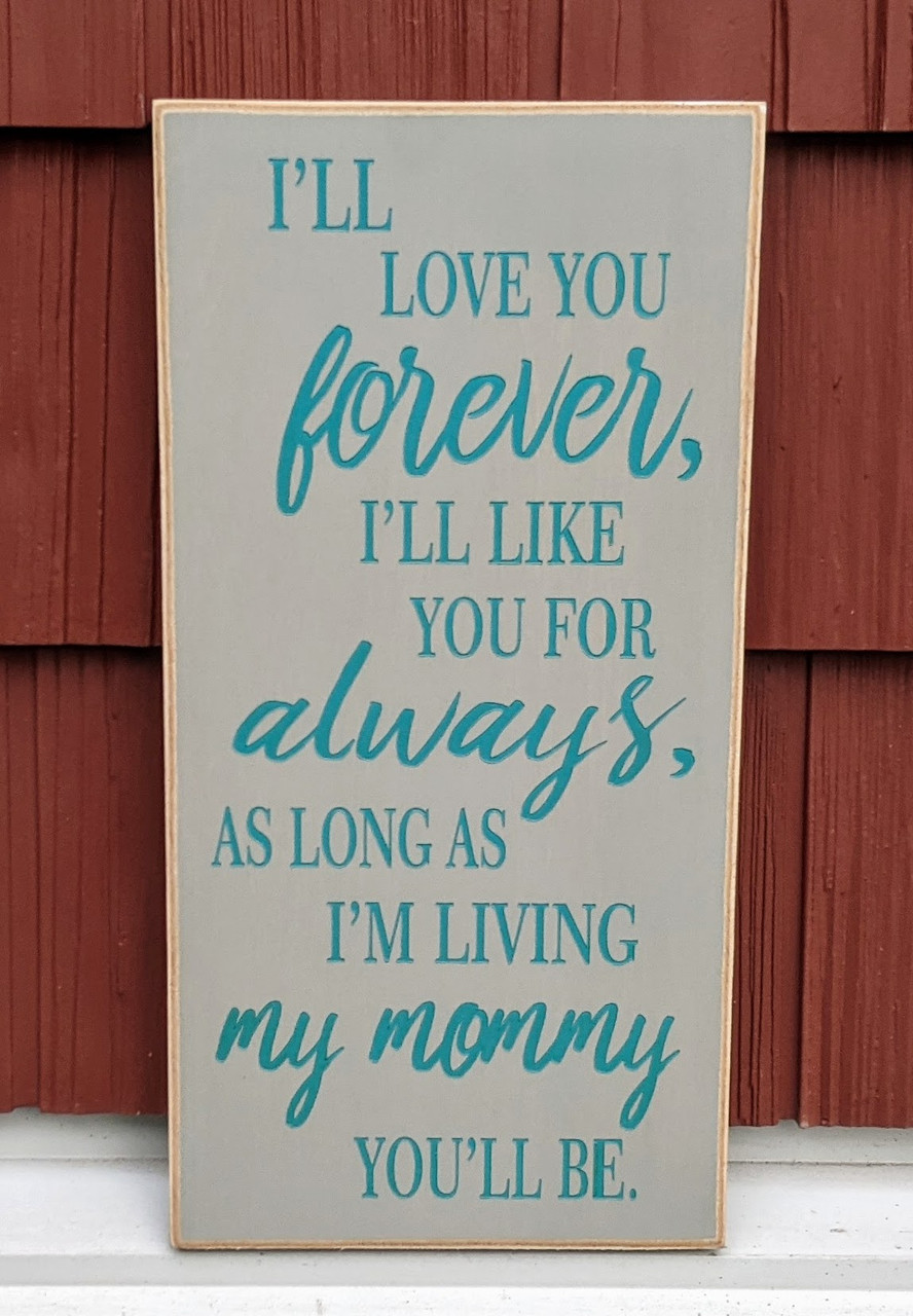 Mother's day gift - I'll love you forever