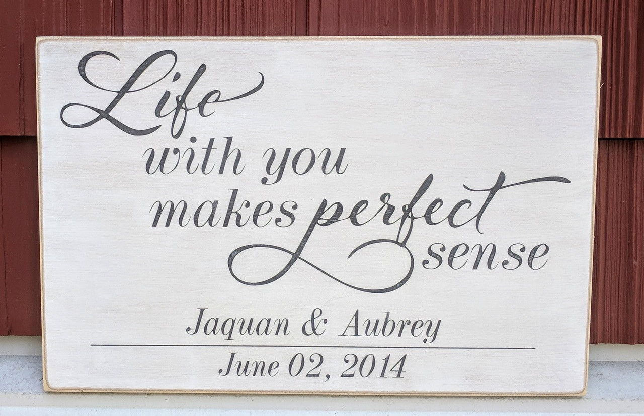 Life With You Makes Perfect Sense Sign