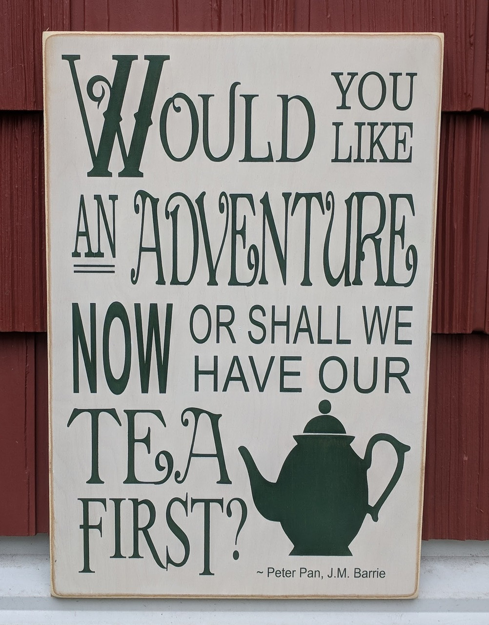 Would you like an adventure now or shall we have our tea first - wood sign