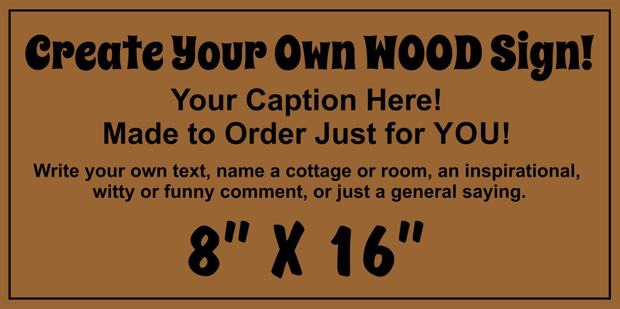 Exterior Outdoor Custom Sign - Make Your Own 8 x 16