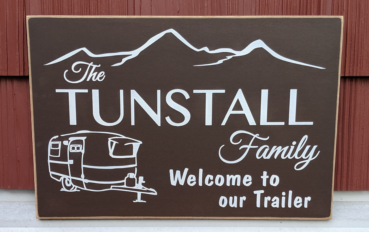 Custom Trailer Sign - Welcome to our trailer