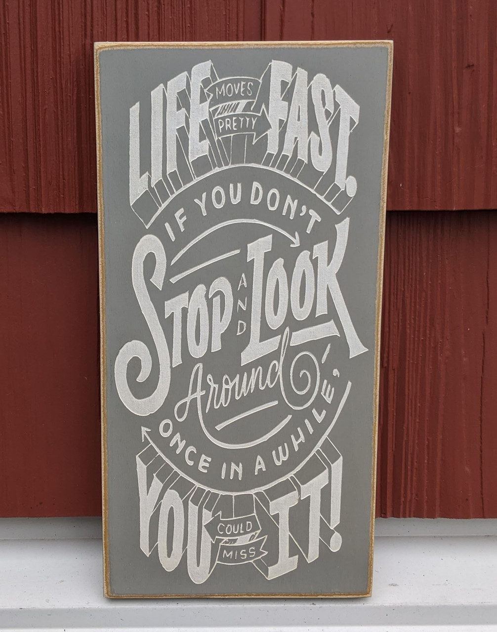 Life Moves Pretty Fast - wood sign