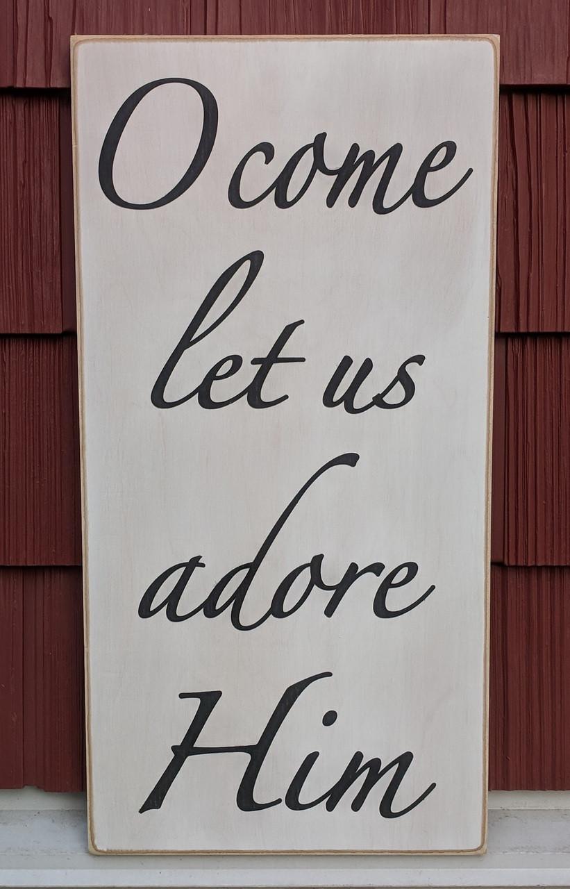 O Come Let Us Adore Him