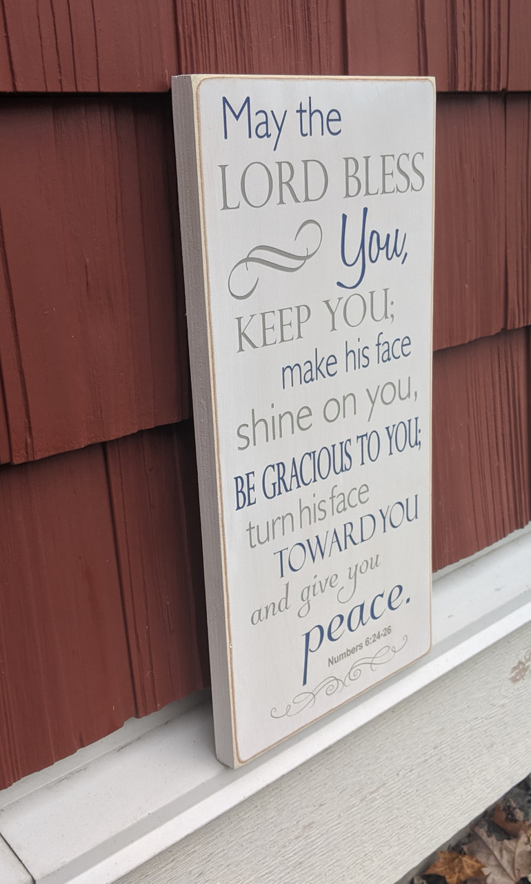 May the Lord Bless You Keep You make His face shine on you - wood sign - side view
