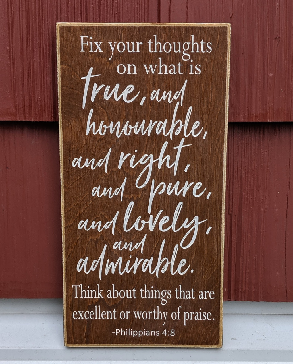 Fix your thoughts on what is true - Philippians 4:8 wood sign