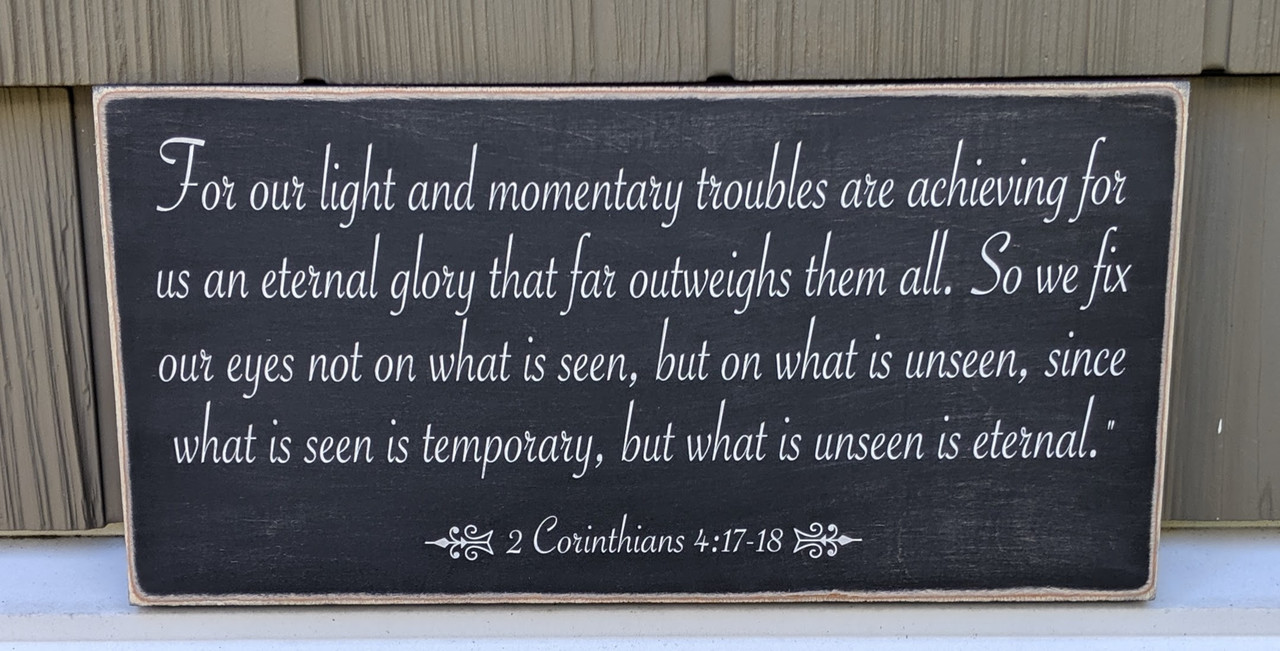 For Our Light And Momentary Troubles - Wood Sign