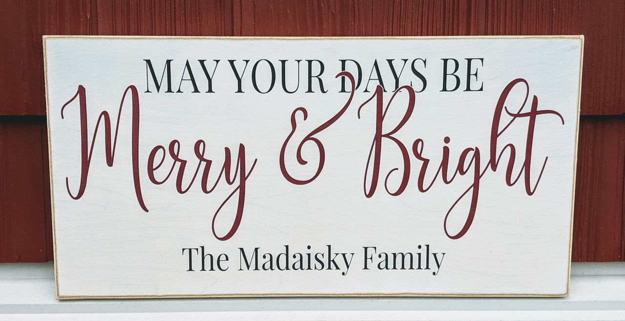 May all your days be merry and bright - family name Christmas sign