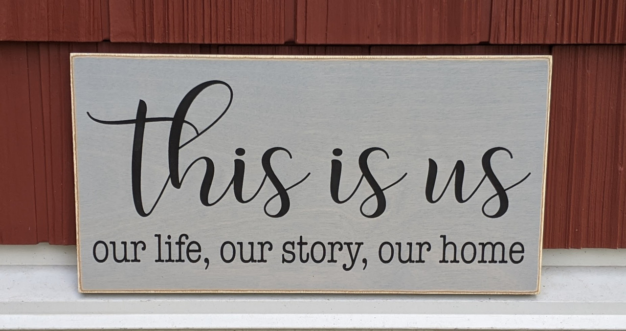 This is us - our life, our story, our home - wood sign