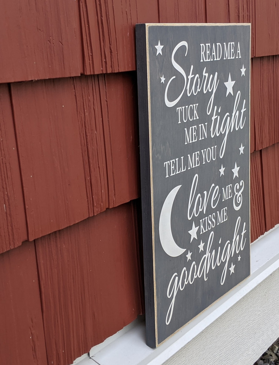 "Read Me A Story Tuck Me In Tight, Tell Me You Love Me & Kiss Me Goodnight"" - Wood sign handmade to order"
