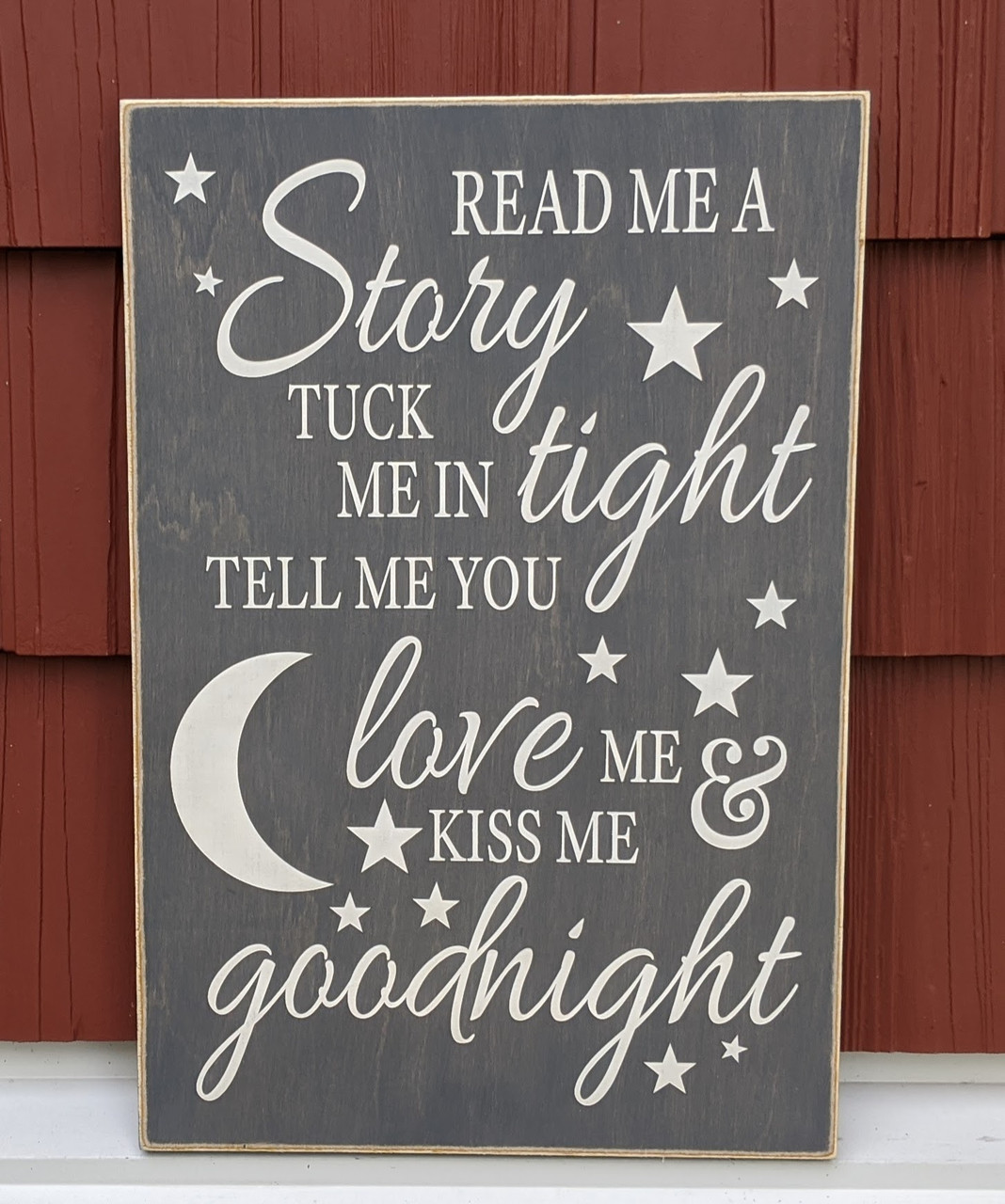 Read Me A Story Tuck Me In Tight, Tell Me You Love Me & Kiss Me Goodnight - Wood sign
