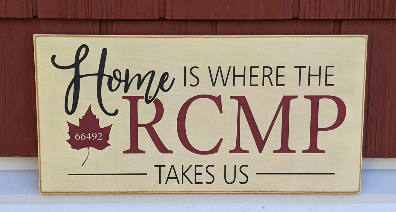 Home is where the RCMP takes us