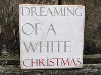 dreaming of a white Christmas wood sign