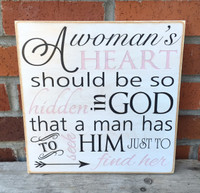 A woman's heart should be so hidden in God that a man has to seek Him just to find her