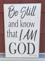 Be Still And Know that I am God - wood sign