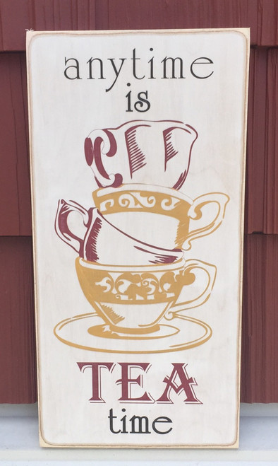 Any time is tea time sign