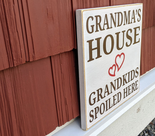 Grandma's House - Grandkids Spoiled Here Sign - side view