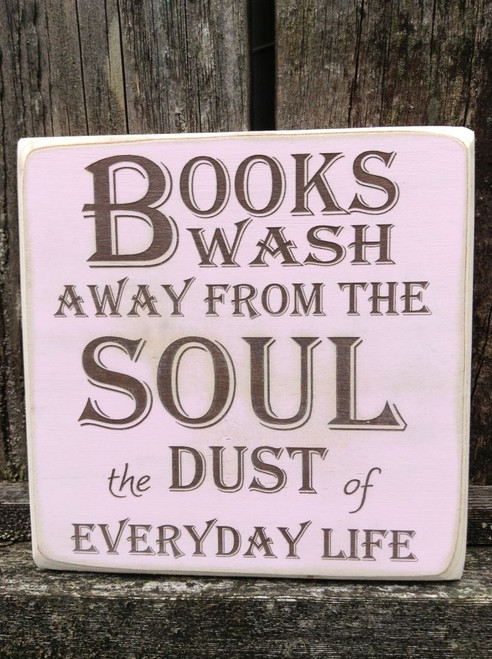Books Wash Away from the Soul the Dust of Everyday Life sign