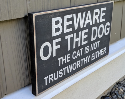 Beware of the Dog - the Cat is Not Trustworthy Either sign - side view