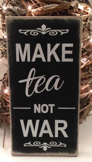 Make Tea Not War wall sign / wall plaque