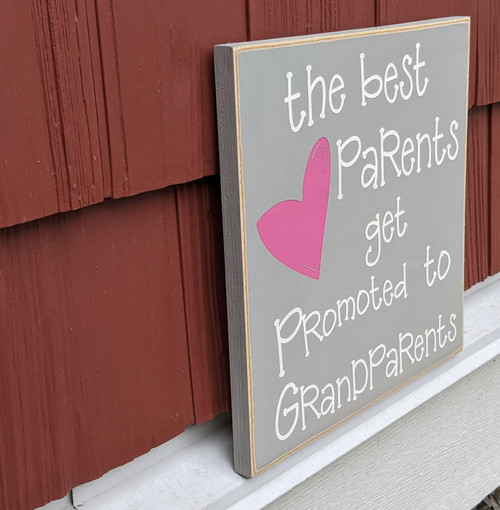The Best Parents Get Promoted to Grandparents  Wood Sign