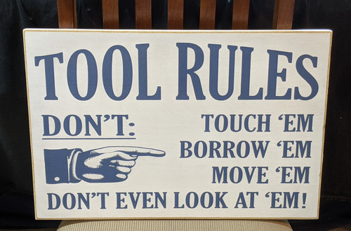 Tool Rules Sign - Don't even look at 'em