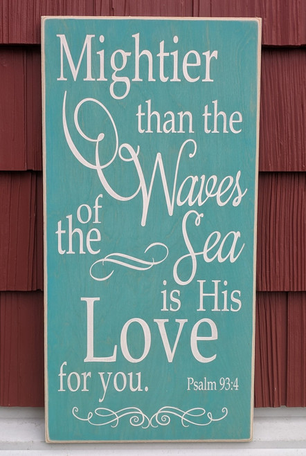 Mightier than the waves of the sea is His Love for you Wood Sign