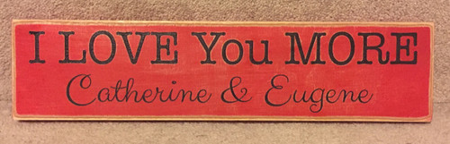 I Love You More - Personalized Sign
