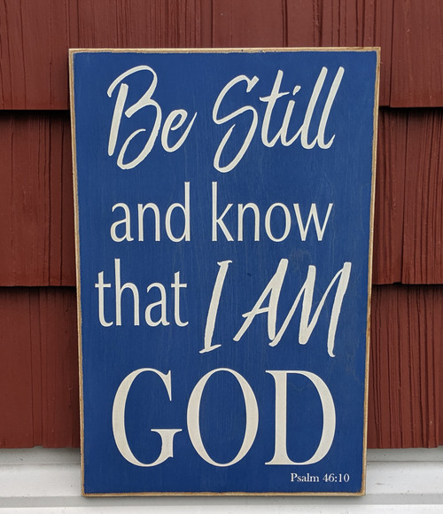 Be still and know that I am God custom made sign