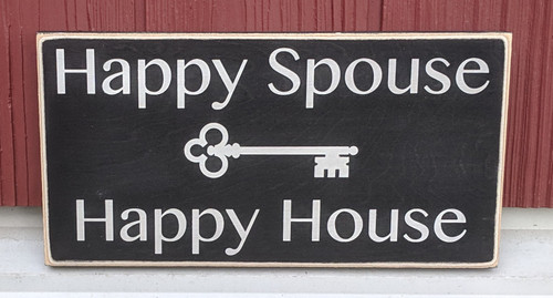Happy Spouse Happy House Wood Sign
