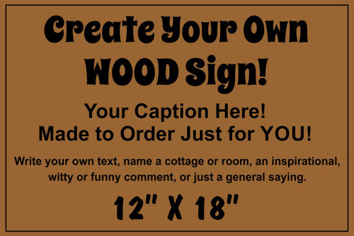 Exterior Outdoor Custom Wood Sign 12x18