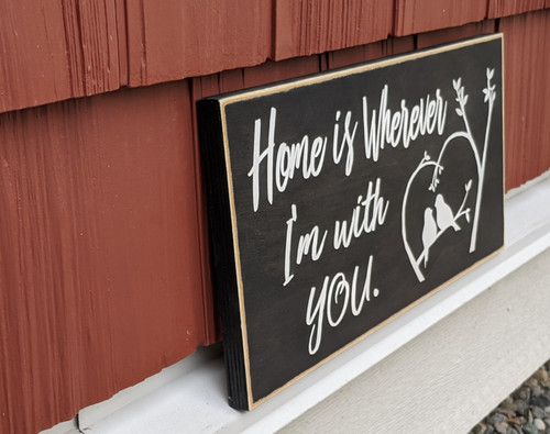 Home is wherever I'm with you sign - handmade