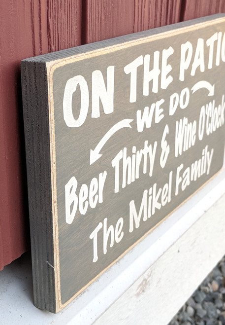 On The Patio We Do Beer Thirty And Beer O'Clock - Family Name Wood Sign - Side View