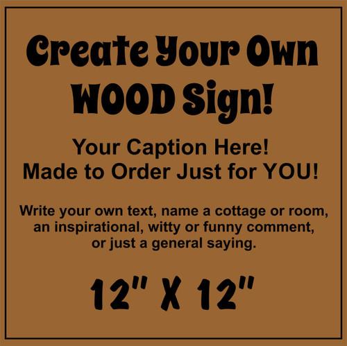"Custom Exterior Outdoor Wood Sign 12"" x 12"""