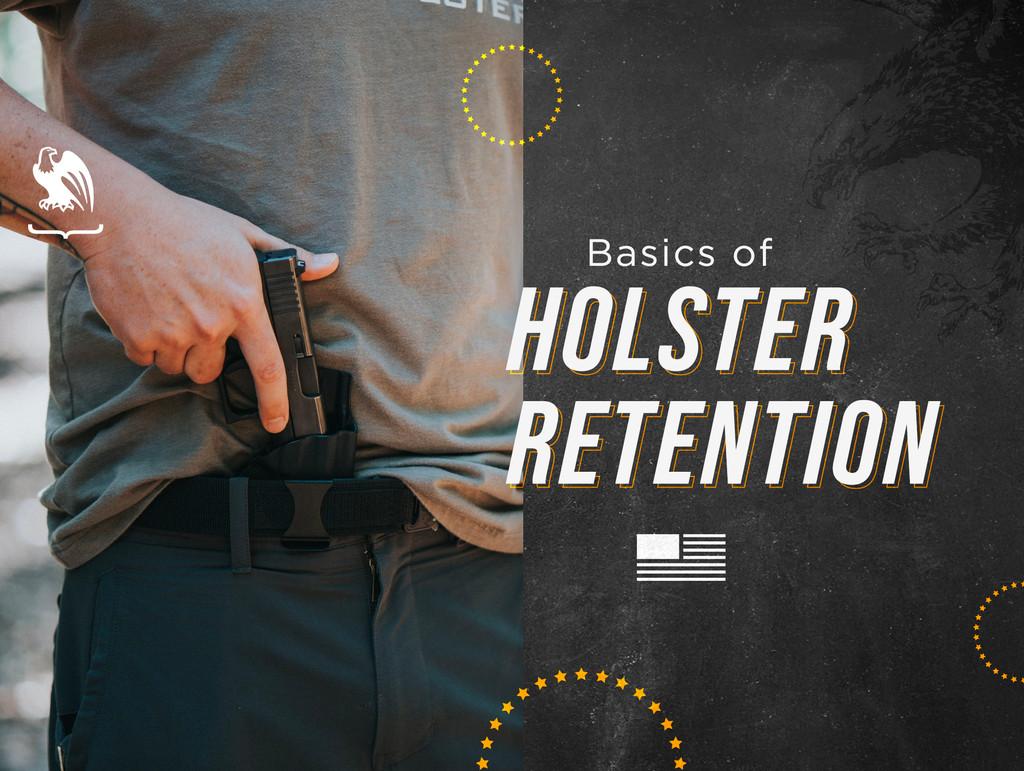 Basics of Holster Retention